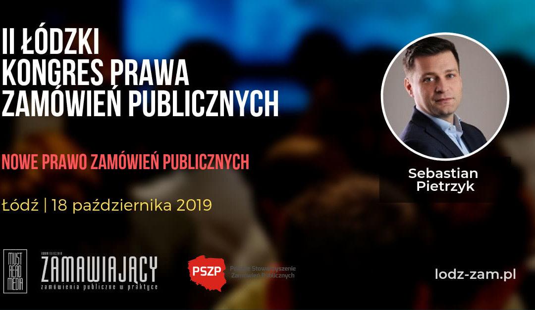 Sebastian Pietrzyk wystąpi naŁódzkim Kongresie Zamówień Publicznych